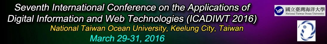 Seventh International Conference on the Applications of Digital Information and Web Technologies (ICADIWT 2016)